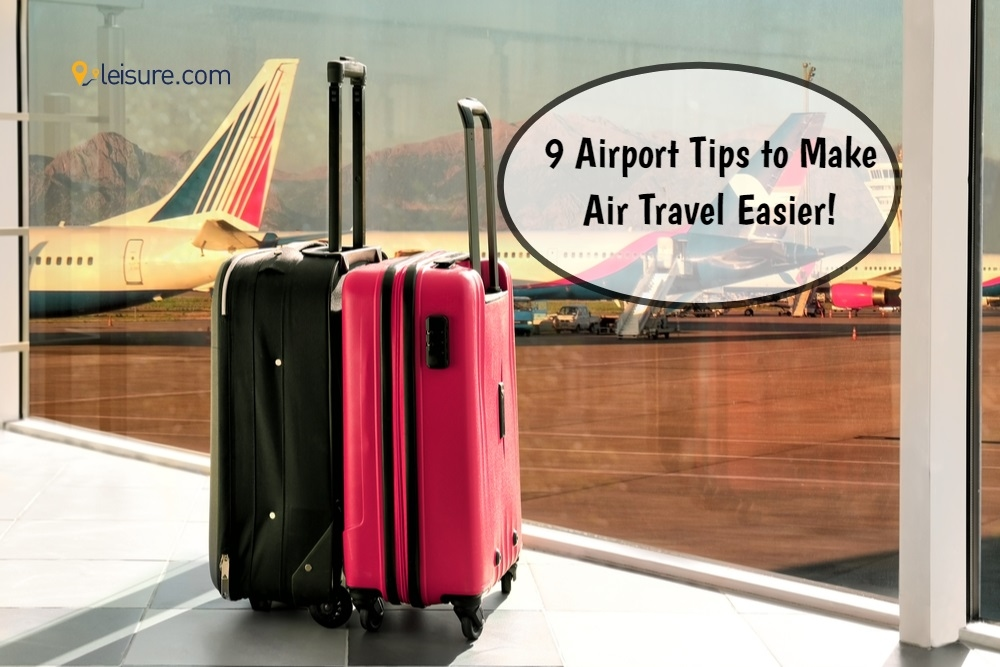 9 Airport Tips to Make Air Travel Easier!