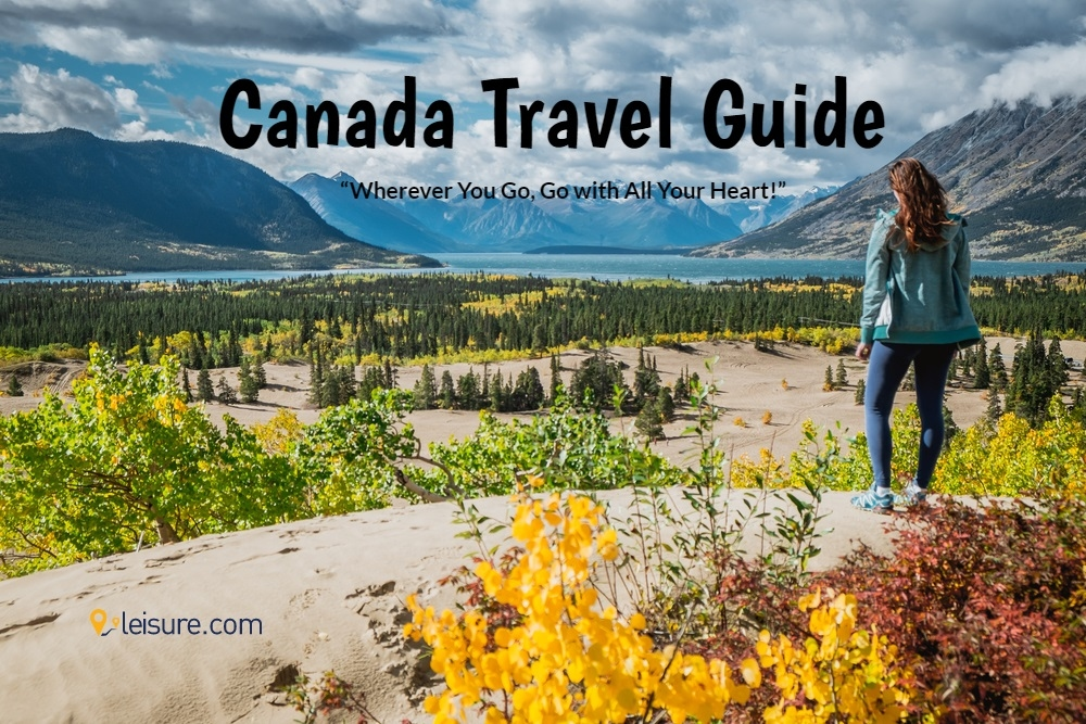Canada Travel Guide: Everything about the World's Second-largest Country