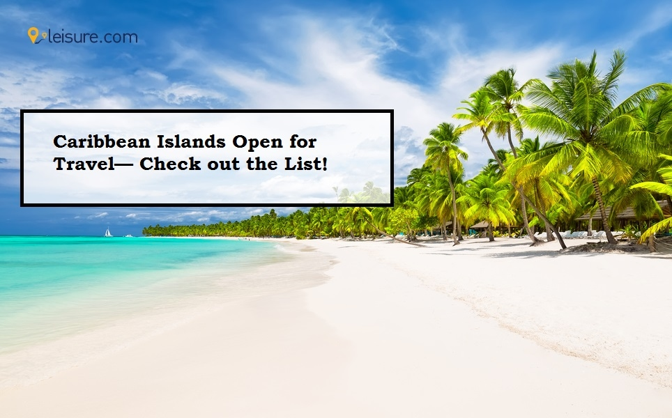 Caribbean Islands Open for Travel- Check out the List!