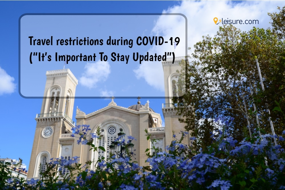 Travel Amidst COVID-19: Stay Updated With The Latest Restrictions